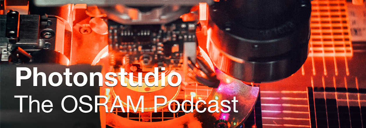 Photonstudio - the OSRAM podcast about the possibilities of visible and invisible light